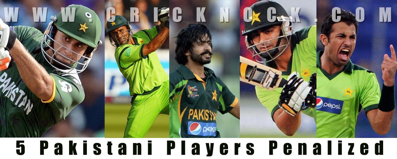 5 Pakistani Cricketers Penalized