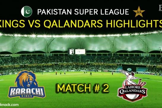 PSL T20 Match 2 | Watch Karachi Kings vs Lahore Qalandars Highlights